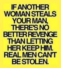 If another woman steals your man....