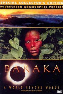 Baraka- such a beautiful piece- a unique documentary of our environment, culture and civilization