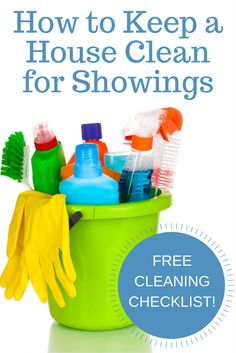 How to Keep a House Clean for Showings | Free Cleaning Checklist