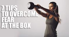 Tips to overcome fear at the Box