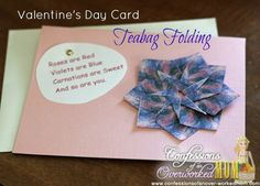 Valentine's Day Card - Teabag Folding Craft DIY  More crafts:  http://www.confessionsofanover-workedmom.com/category/crafts