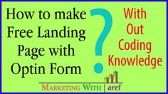 """How to Make Free Landing Page Including Opt In Form Without Coding  How to Make Free Landing Page Including Opt In Form Without Coding Bangla - Marketing with aref. This Tutorial is For Beginners.  Please subscribe like & comment. Also please dont forget to share it. """"Click Show More""""  The admission for my online marketing school is ongoing. Please check the link to learn more about it. আমর অনলইন মরকট সকল এ অযডমশন চলছ বসতরত জনত সইট ভজট করন  http://ift.tt/2n6ryTK Please connect with me on my…"""