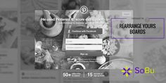 Refresh your Pinterest profile by periodically rearranging your Pinterest boards.