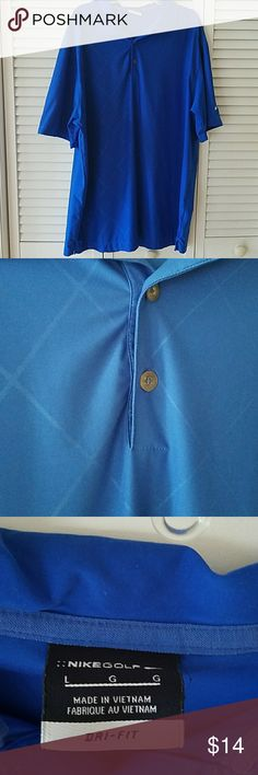 Nike men's dry fit golf shirt Nike Blue dry fit golf shirt.  Size large. In good used condition. Decorative lines on front of shirt only. Has a mark on back right lower side of shirt. Very hard to notice. Look at picture 4. Nike Shirts Polos