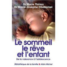 Le Sommeil, le rêve et l'enfant, nouvelle édition: Amazon.fr: Dr. Marie Thirion: Livres