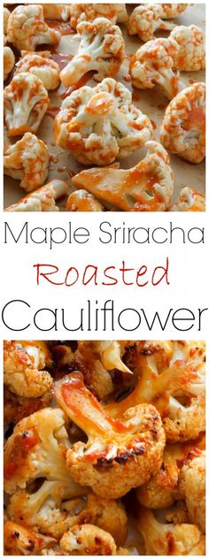 Maple Sriracha Roasted Cauliflower - my favorite way to eat cauliflower! Sweet, spicy, and SO delicious! #cleaneating #vegan