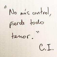 """""""No más control, pierde todo temor."""" Curioso Impertinente"""