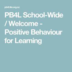 School-Wide / Welcome - Positive Behaviour for Learning Positive Behavior, Welcome, Positivity, Learning, School, Studying, Schools, Teaching, Optimism