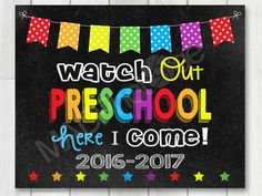 Check out this item in my Etsy shop https://www.etsy.com/listing/467022403/watch-out-preschool-chalkboard-sign