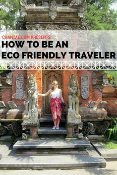 How to be an eco friendly traveler when you're on the road - practical tips and advice.