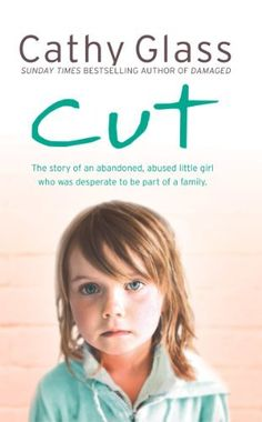 Cut: The true story of an abandoned, abused little girl who was desperate to be part of a family by Cathy Glass, http://www.amazon.com/dp/B002RI91EO/ref=cm_sw_r_pi_dp_Qonurb01M4TEN