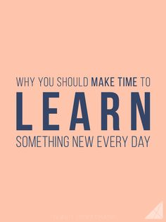 Though you might think you don't have time to learn something new everyday, scheduling it into your day will actually make you more productive!