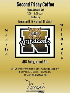 The Neosho R5 School District will be hosting the 2nd Friday Coffee on Friday,January 9th at the Administration Building, 418 Fairground Road, 7:30am to 8:30am. Please join us for this monthly opportunity to network with other chamber members and enjoy coffee and refreshments.
