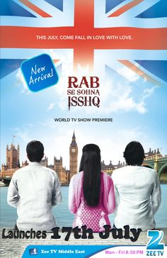 The first Inter- Continental love story on Indian Television. Its a Funjabi love story - Rab Se Sohna Isshq (Mon - Fri @ UAE) World Tv, Drama Series, Uae, Falling In Love, Love Story, Tv Shows, Product Launch, Indian, Watches