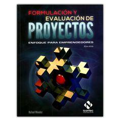 Formulación y evaluación de proyectos. Enfoque para emprendedores  – Rafael Méndez  - Instituto Colombiano de Normas Técnicas y Certificación, ICONTEC  http://www.librosyeditores.com/tiendalemoine/3977-formulacion-y-evaluacion-de-proyectos-enfoque-para-emprendedores--9789584643322.html  Editores y distribuidores