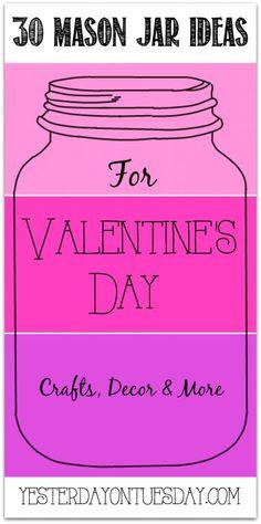 30 Mason Jar Ideas for Valentine's Day #masonjars #valentinesday