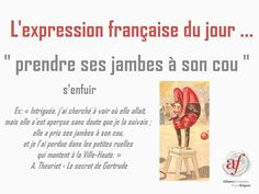 Prendre ses jambes à son cou French Teacher, French Class, Teaching French, French Language Lessons, French Language Learning, Expression Imagée, Learn To Speak French, Idiomatic Expressions, French Expressions