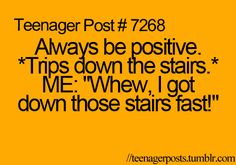 Yep that's me! When I was 3, I rode a tricycle down the stair and smashed my face into the front door.   .-.