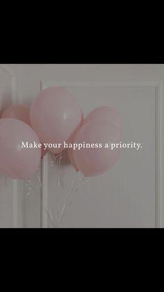 Priorities, Make It Yourself, Happy, How To Make, Ser Feliz, Being Happy