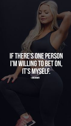 """""""If there's one person I'm willing to bet on, it's myself."""" #gymsharkwomen #motivation"""