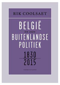 België en zijn buitenlandse politiek : 1830-2015 -  Coolsaet, Rik -  plaats 339 # Internationale politiek en supranationale politieke organen