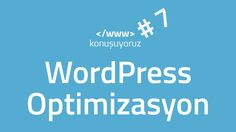31 Ocak gecesi yaptığımız #wwwkonusuyoruz etkinliğinde WordPress Optimizasyon konusuna değindik. Geçen hafta bu etkinliği yapmaya tekrar başlamıştık hatırl