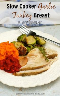 Weight Watchers Slow Cooker Turkey Breast with Garlic. Simple, Moist + Delicious. 208 calories, 5 Weight Watchers Points Plus. #WeightWatchers. http://simple-nourished-living.com/2014/10/weight-watchers-slow-cooker-turkey-breast-garlic/