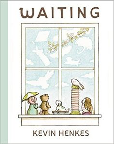 Waiting by: Kevin Henkes. What are you waiting for? An owl, a puppy, a bear, a rabbit, and a pig—all toys arranged on a child's windowsill—wait for marvelous things to happen in this irresistible picture book by the New York Times–bestselling and Caldecott Medalist Kevin Henkes.  Five friends sit happily on a windowsill, waiting for something amazing to happen.
