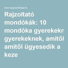Rajzoltató mondókák: 10 mondóka gyerekeknek, amitől ügyesedik a keze Preschool Bible, Budget Planer, Infancy, Home Learning, Montessori Toys, Help Teaching, Children's Literature, How To Make Paper, Toddler Activities
