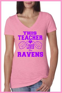 This Teacher Loves the Ravens  Baltimore Ravens Ladies fit Pink slub V neck  shirt hand printed in Baltimore S-XXL. Baltimore Football.