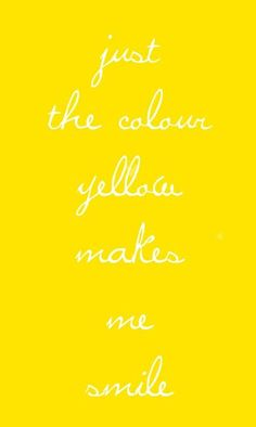 Yellow ♥ follow the yellow brick road and yellow me bright. My favourite colour…