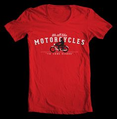 From the popular Kickstarter project...We all like Motorcycles T-Shirt / World Shut Your Mouth