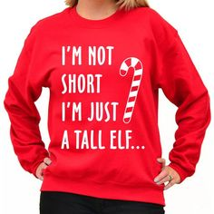 I'm Not Short I'm Just a Tall Elf Sweatshirt Ugly Christmas Sweater... ($17) ❤ liked on Polyvore featuring tops, hoodies, sweatshirts, red, sweatshirt, women's clothing, red sweat shirt, unisex tops, red sweatshirt and sweat tops
