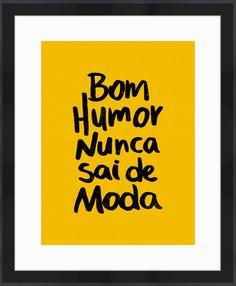 Bom Humor Nunca Sai de Moda - On The Wall | Crie seu quadro com essa imagem…
