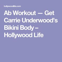 Ab Workout — Get Carrie Underwood's Bikini Body – Hollywood Life