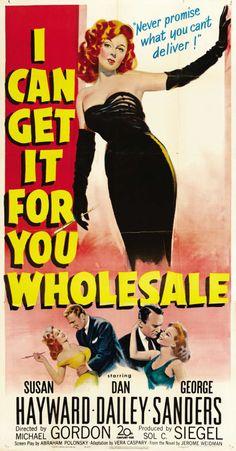 I Can Get It for You Wholesale (1951) Stars: Susan Hayward, Dan Dailey, George Sanders, Sam Jaffe, Randy Stuart, Marvin Kaplan ~  Director: Michael Gordon