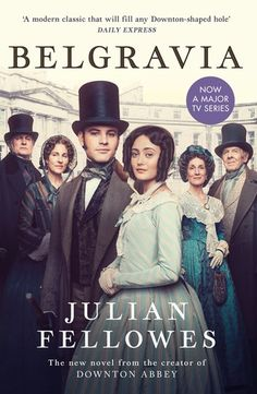 Buy Julian Fellowes's Belgravia: Now a major TV series, from the creator of DOWNTON ABBEY by Julian Fellowes and Read this Book on Kobo's Free Apps. Discover Kobo's Vast Collection of Ebooks and Audiobooks Today - Over 4 Million Titles! Downton Abbey, Julian Fellowes, Book Summaries, English, Film Serie, Period Dramas, Book Authors, Best Tv, Good Movies