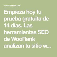 Empieza hoy tu prueba gratuita de 14 días. Las herramientas SEO de WooRank analizan tu sitio web de forma gratuita para resolver problemas e identificar oportunidades de adelantar a tu competencia.