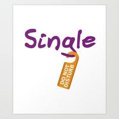 Single Do Not Disturb Art Print by Funny Relationship Status, Framed Prints, Art Prints, Personalized Items, Motivation, Inspiration, Design, Note, Art Impressions