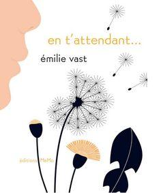"""""""En t'attendant"""" de Emilie Vast - page de livres jeunesse humanistes"""