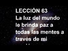 LECCIÓN 63 - Libro de Ejercicios. Un Curso de Milagros #ACIM #UCDM #UnCursoDeMilagros #ACourseInMiracles #Spanish #Español #Audiolibro https://youtu.be/m2HntnVqZSw