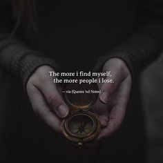The more i find myself, the more people i lose. —via http://ift.tt/2eY7hg4