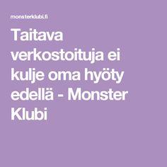Taitava verkostoituja ei kulje oma hyöty edellä - Monster Klubi