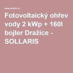 Fotovoltaický ohřev vody 2 kWp + 160l bojler Dražice - SOLLARIS
