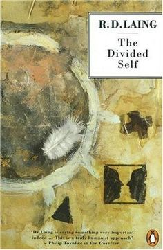 The Divided Self: An Existential Study in Sanity and Madness by R.D. Laing