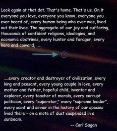 The Pale Blue Dot ...that mote of dust suspended in a sunbeam.