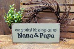 Our Greatest Blessings Call Us Nana And Papa, Grandparent Sign