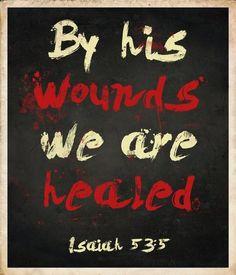 Isaiah 53:5  He is healing me