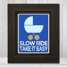 Funny Nursery Print 8x10 - Baby Boy Wall Art - Slow Ride Take It Easy - Funny Baby Shower Gift $19