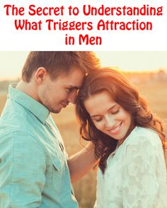 The Secret to Understanding What Triggers Attraction in Men http://commitmentconnection.com/the-secret-to-understanding-what-triggers-attraction-in-men/